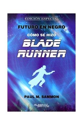 BLADE RUNNER. COMO SE HIZO. FUTURO EN NEGRO EDICION ESPECIAL
