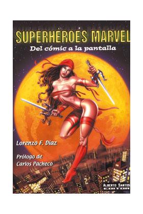 SUPERHEROES MARVEL. DEL COMIC A LA PANTALLA