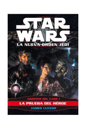 STAR WARS, AGENTES DEL CAOS 1: LA PRUEBA DEL HEROE (LA NUEVA ORDEN JEDI 4)