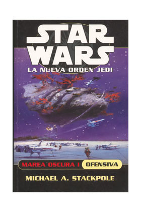 STAR WARS, MAREA OSCURA 1: OFENSIVA (LA NUEVA ORDEN JEDI 2)