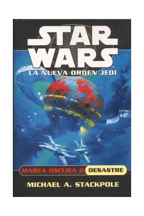 STAR WARS, MAREA OSCURA 2: DESASTRE (LA NUEVA ORDEN JEDI 3)