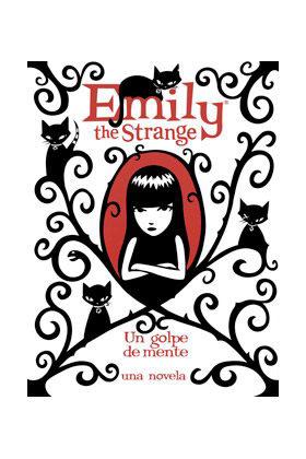 EMILY THE STRANGE 4. UN GOLPE DE MENTE  (NOVELA)