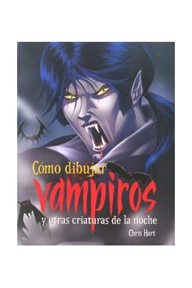 COMO DIBUJAR VAMPIROS Y OTRAS CRIATURAS DE LA NOCHE