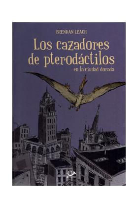LOS CAZADORES DE PTERODACTILOS