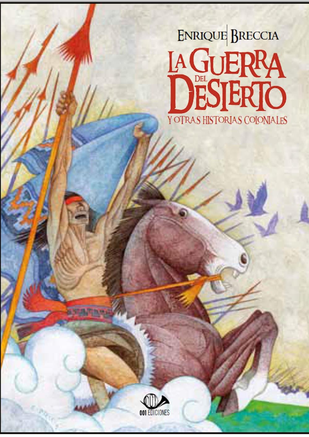 LA GUERRA DEL DESIERTO Y OTRAS HISTORIAS COLONIALES