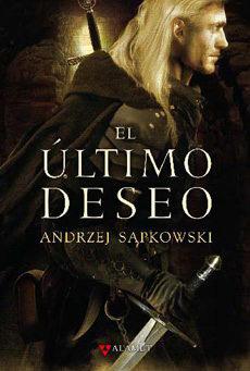 GERALT DE RIVIA/1 - EL ULTIMO DESEO
