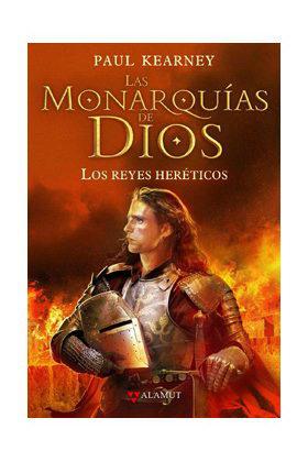 LAS MONARQUIAS DE DIOS/2 - LOS REYES HERETICOS