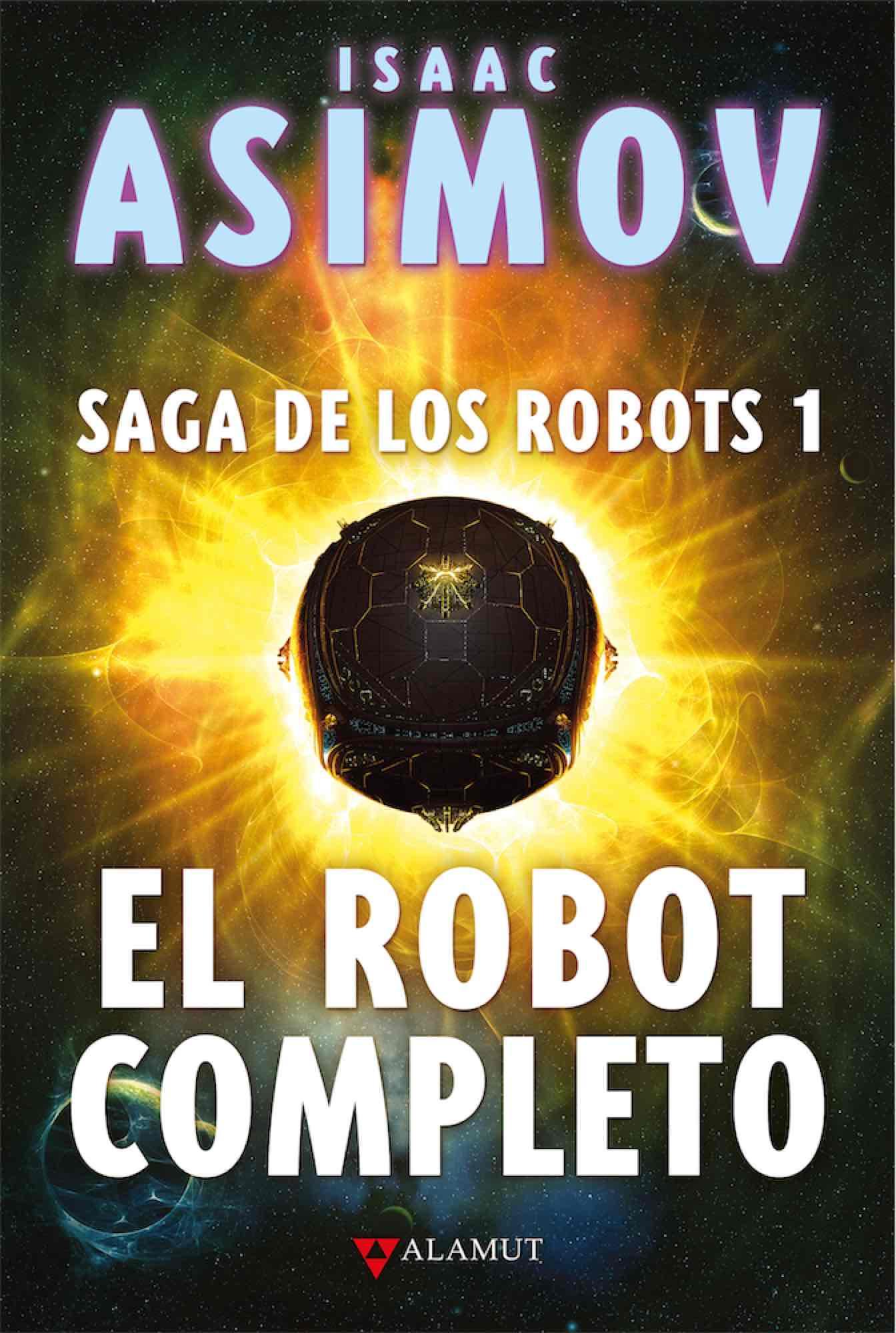 SAGA DE LOS ROBOTS/1 - EL ROBOT COMPLETO (ED.COLECCIONISTA)