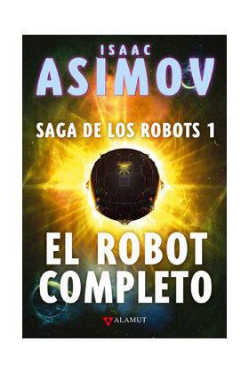 SAGA DE LOS ROBOTS/1 - EL ROBOT COMPLETO