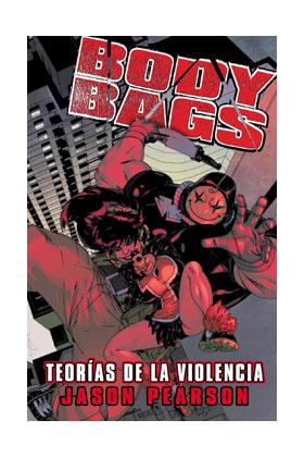 BODY BAGS: TEORIAS DE LA VIOLENCIA