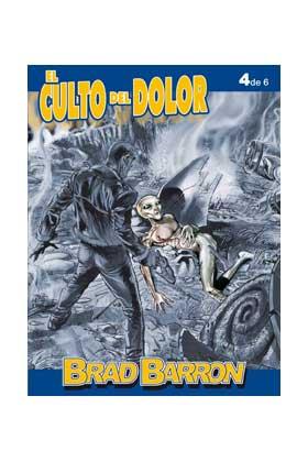 BRAD BARRON 04: EL CULTO DEL DOLOR (DE 06)