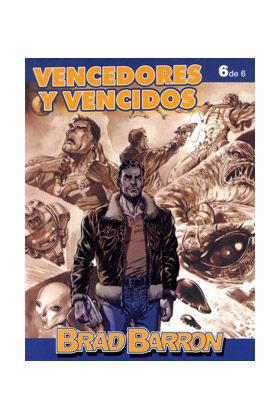 BRAD BARRON 06: VENCEDORES Y VENCIDOS (ULTIMO NUMERO)