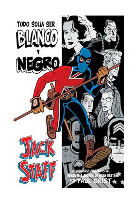 JACK STAFF 01: TODO SOLIA SER BLANCO Y NEGRO