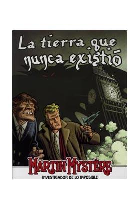 MARTIN MYSTERE: LA TIERRA QUE NUNCA EXISTIO