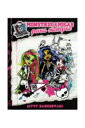 MONSTRUOAMIGAS PARA SIEMPRE  (MONSTER HIGH)