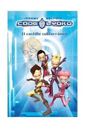 CODIGO LYOKO 01. EL CASTILLO SUBTERRANEO