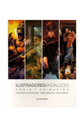 ILUSTRADORES ANDALUCES COMIC Y ANIMACION VOL. 1
