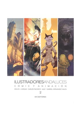 ILUSTRADORES ANDALUCES COMIC Y ANIMACION VOL. 2