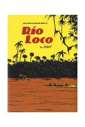 RIO LOCO (LOS VIAJES DE JUAN SIN TIERRA 03)
