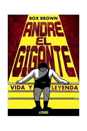 ANDRE EL GIGANTE. VIDA Y LEYENDA
