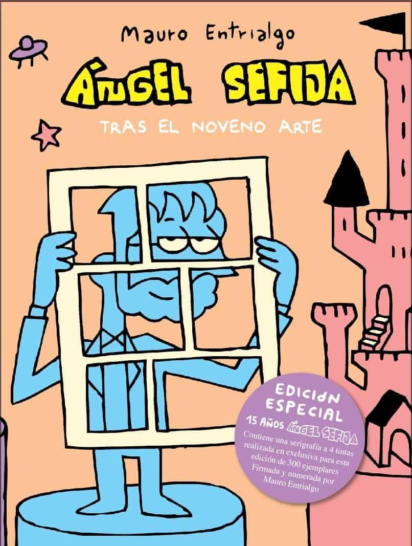 ANGEL SEFIJA TRAS EL NOVENO ARTE. EDICION LIMITADA 300 UNIDADES