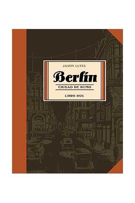 BERLIN CIUDAD DE HUMO LIBRO DOS