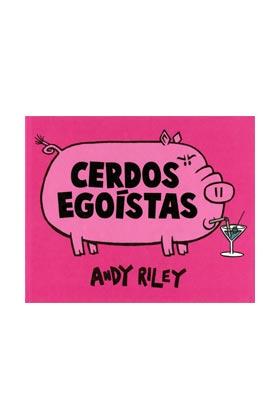 CERDOS EGOISTAS