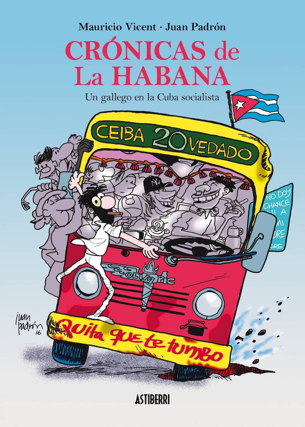 CRONICAS DE LA HABANA. UN GALLEGO EN LA CUBA SOCIALISTA