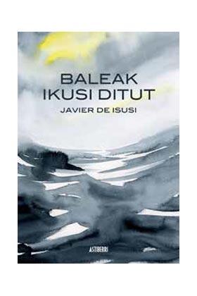 BALEAK IKUSI DITUT (HE VISTO BALLENAS ED. EUSKERA)
