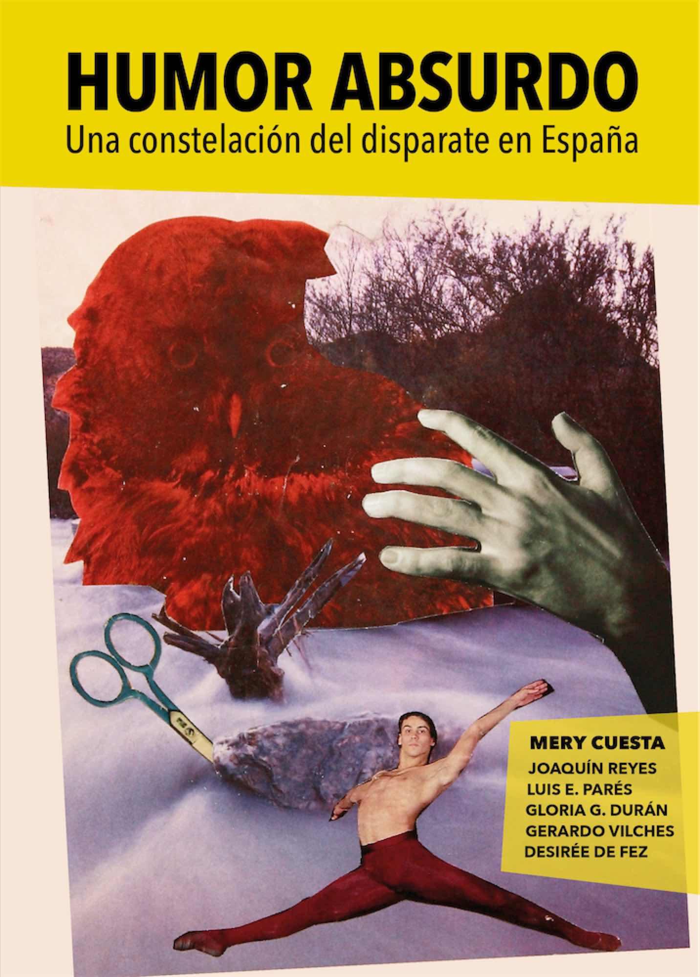 HUMOR ABSURDO. UNA CONSTELACION DEL DISPARATE EN ESPAÑA