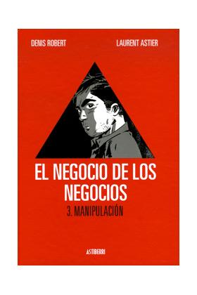 EL NEGOCIO DE LOS NEGOCIOS 03. MANIPULACION