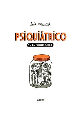 PSIQUIATRICO 01. EL FRENOPATICO
