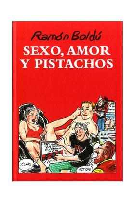 SEXO, AMOR Y PISTACHOS