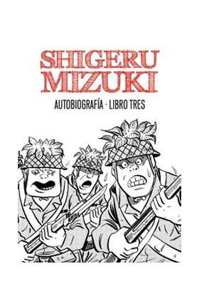 SHIGERU MIZUKI. AUTOBIOGRAFIA. LIBRO TRES