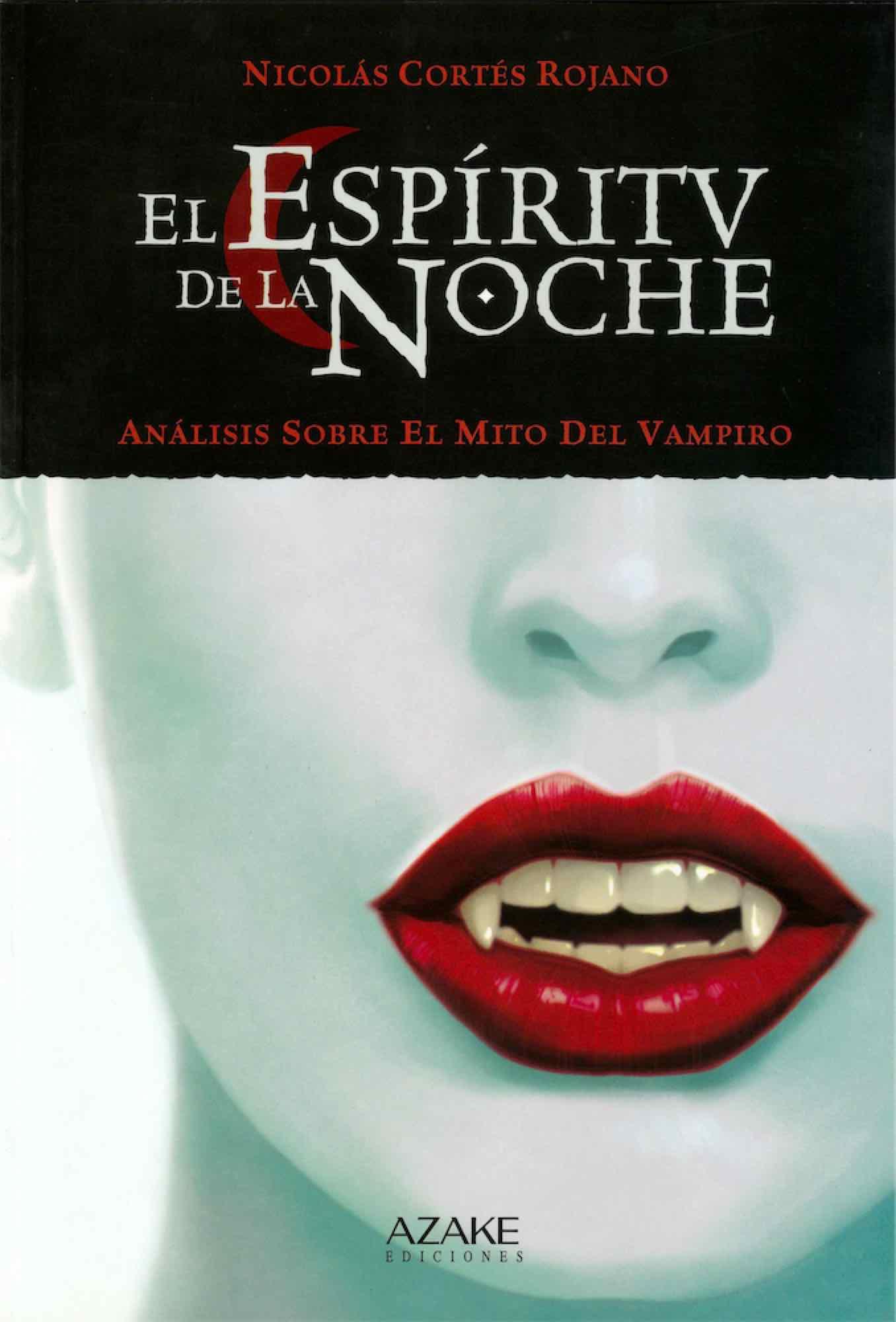 EL ESPIRITU DE LA NOCHE: ANALISIS SOBRE EL MITO DEL VAMPIRO