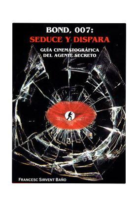 BOND 007: SEDUCE Y DISPARA