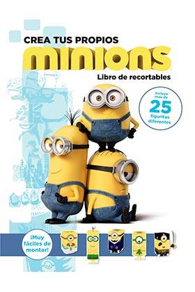 CREA TUS PROPIOS MINIONS. LIBRO DE RECORTABLES
