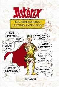 ASTERIX. LES EXPRESSIONS LLATINES EXPLICADES DE LA A A LA Z