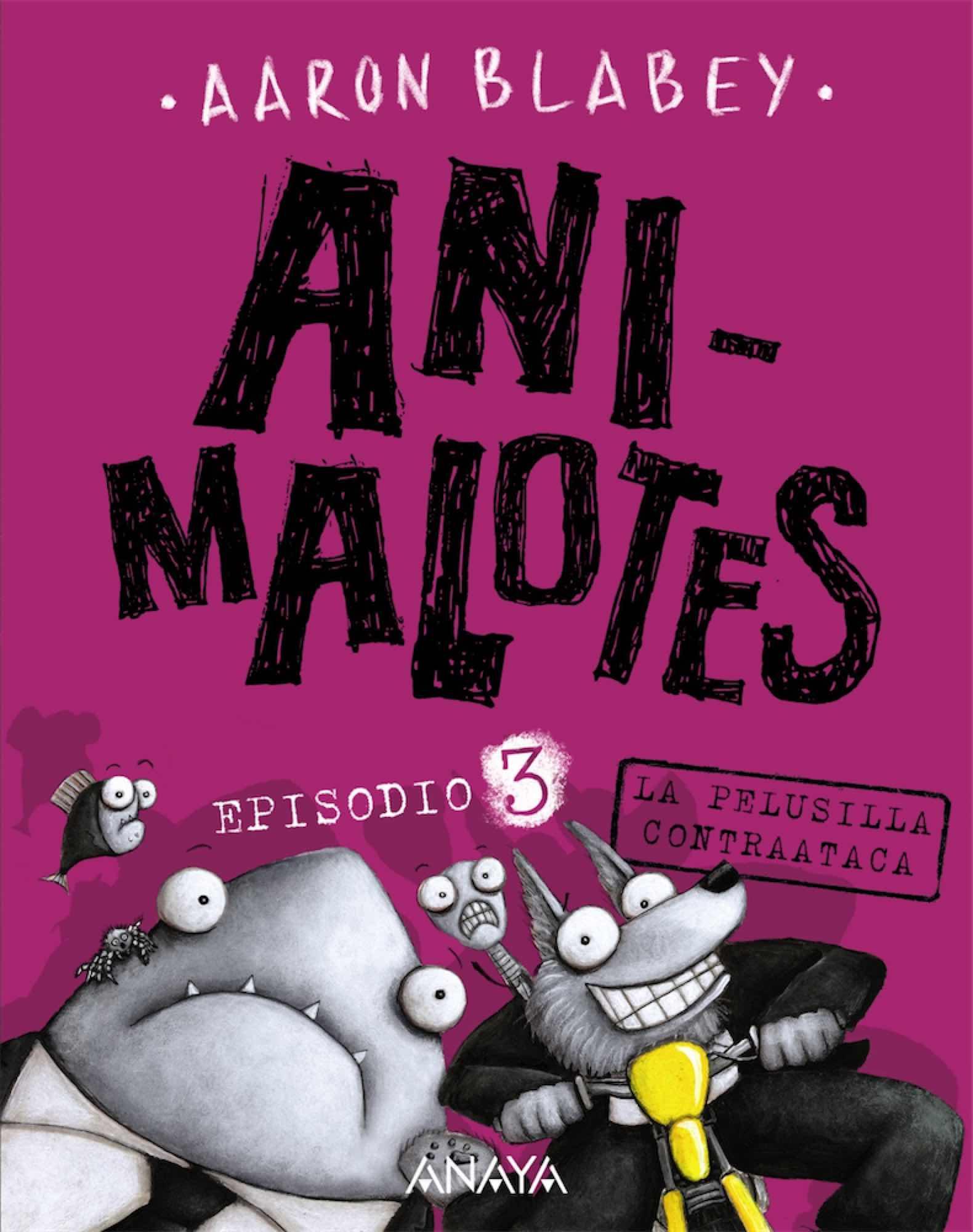 ANI-MALOTES 03. LA PELUSILLA CONTRAATACA