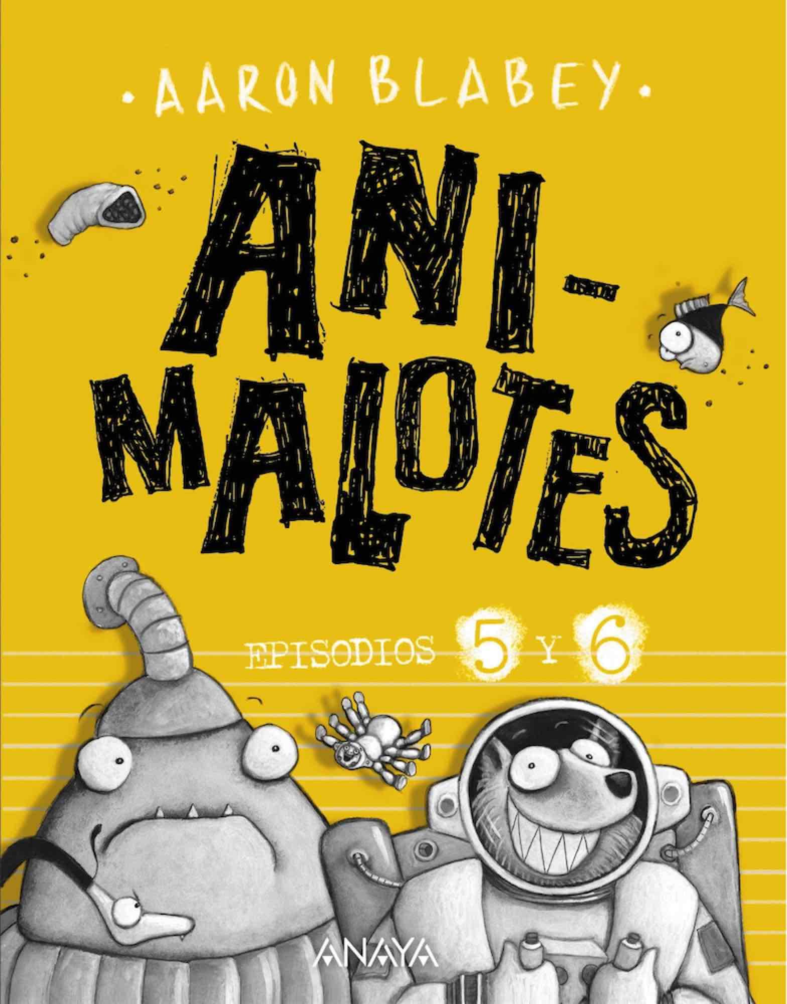 ANI-MALOTES 05 Y 06. FOLLON INTERGALACTICO/ALIENS CONTRA ANIMALOTES