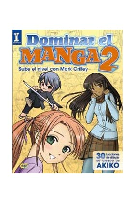 DOMINAR EL MANGA 2. SUBE EL NIVEL CON MARK CRILLEY