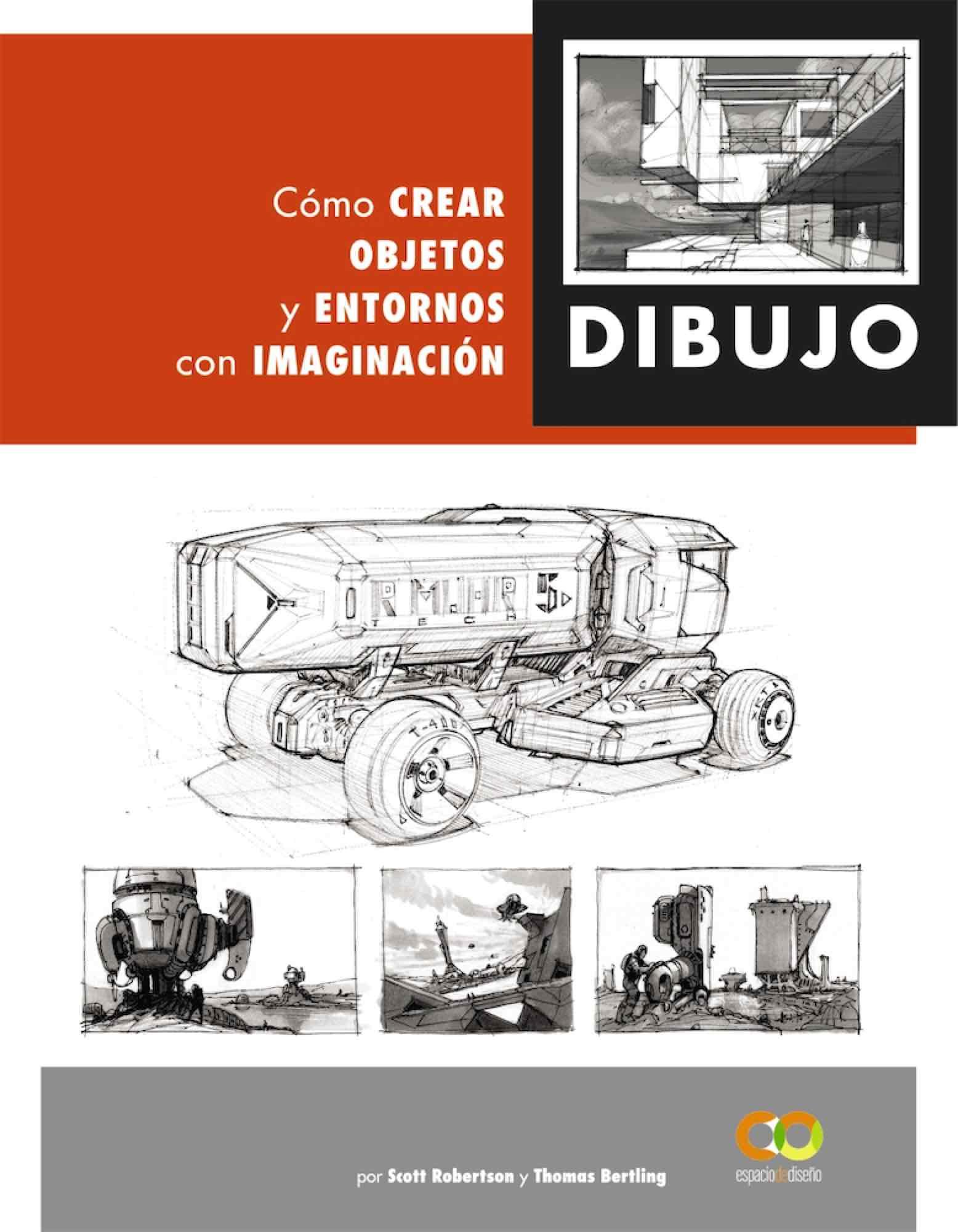 DIBUJO. COMO CREAR OBJETOS Y ENTORNOS CON IMAGINACION