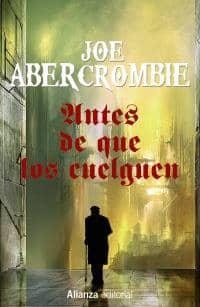 ANTES DE QUE LOS CUELGUEN (LA PRIMERA LEY VOL.02)