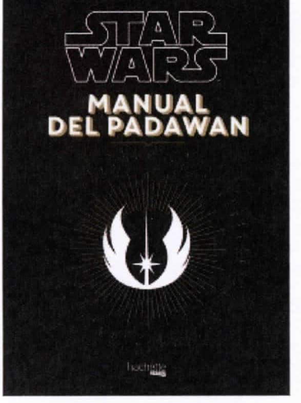 STAR WARS. MANUAL DEL PADAWAN