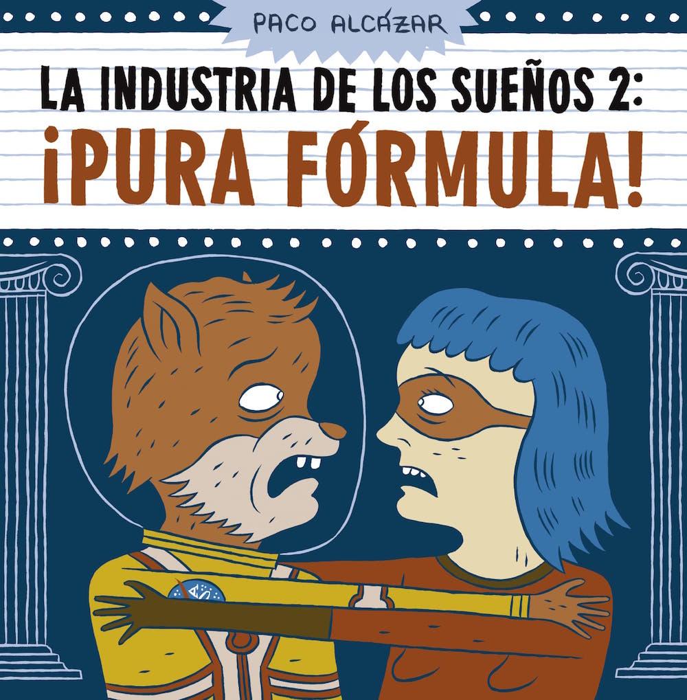 LA INDUSTRIA DE LOS SUEÑOS 2: ¡PURA FORMULA!