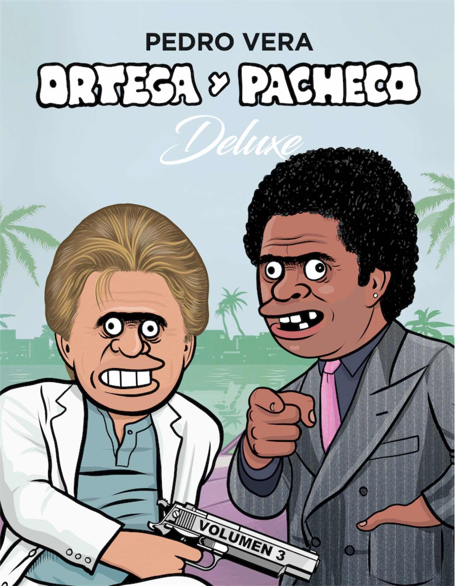 ORTEGA Y PACHECO DELUXE VOL 3