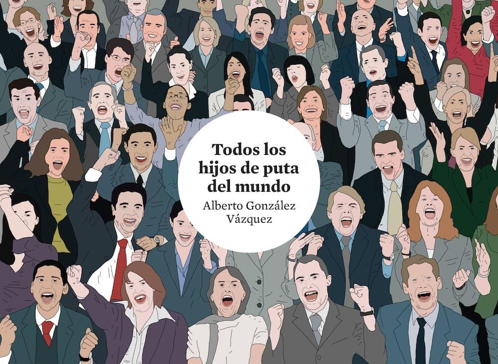 TODOS LOS HIJOS DE PUTA DEL MUNDO 3ª EDICION