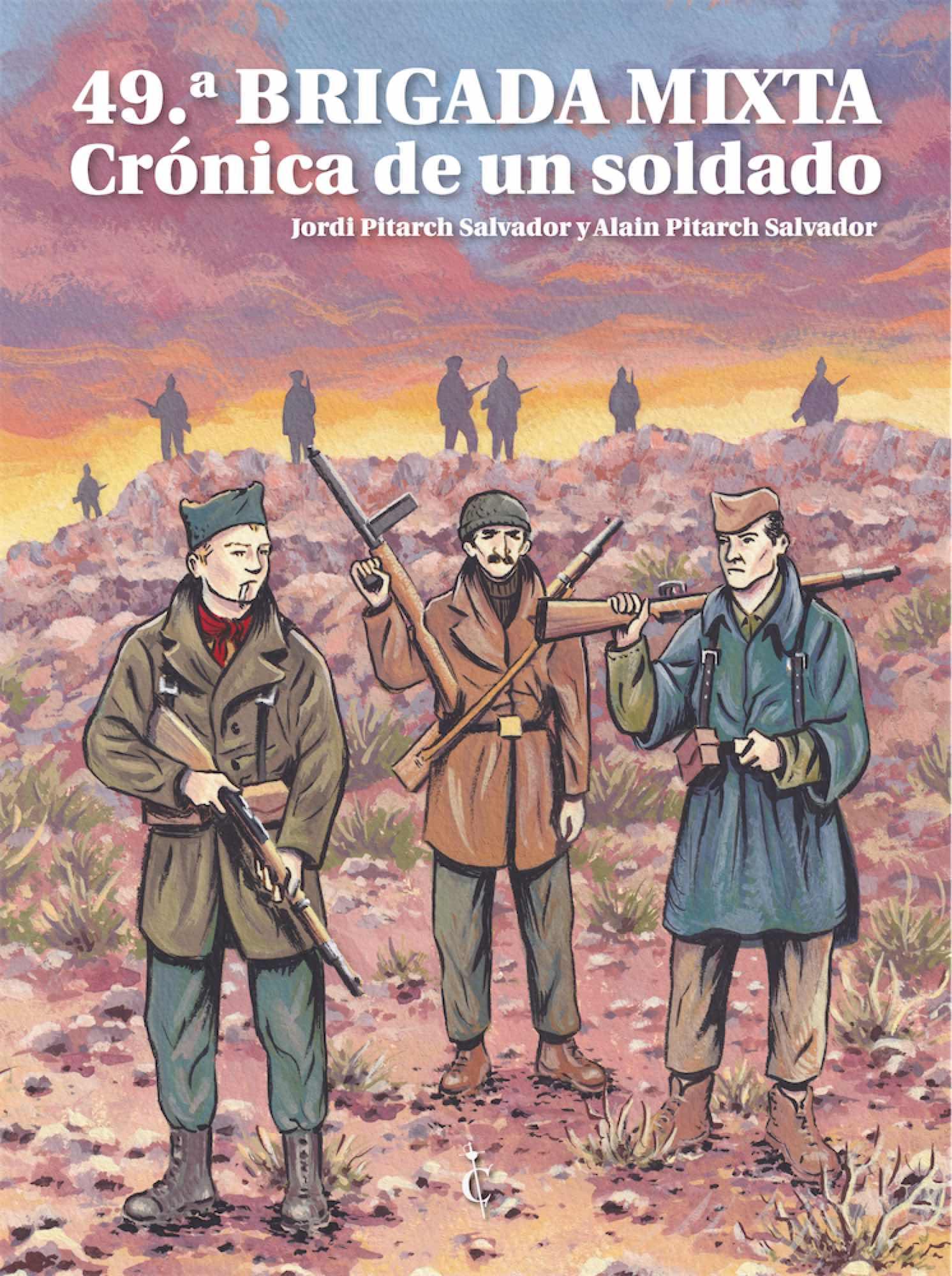 49ª BRIGADA MIXTA. CRONICA DE UN SOLDADO