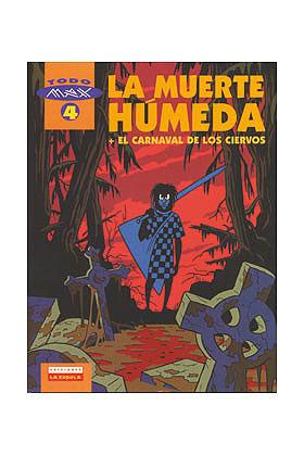 MAX 04 -LA MUERTE HUMEDA