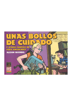 UNAS BOLLOS DE CUIDADO Y OTRAS FORMAS DE VIDA SINGULARES